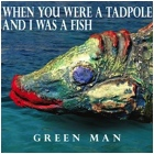 Purchase WHEN YOU WERE A TADPOLE AND I WAS A FISH (2014) - Green Man